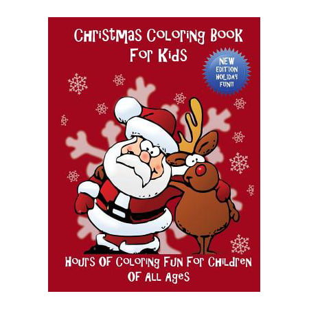 Christmas Coloring Book For Kids Hours Of Fun Children All Ages