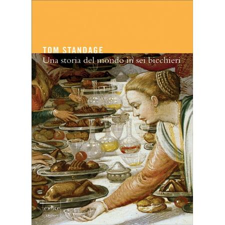 Una Storia del Mondo in Sei Bicchieri - eBook