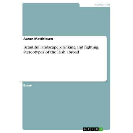 Beautiful landscape, drinking and fighting. Stereotypes of the Irish abroad - eBook Irish Drinking Toasts