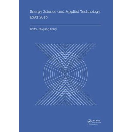 Energy Science And Applied Technology Esat 2016  Proceedings Of The International Conference On Energy Science And Applied Technology  Esat 2016   Wuhan  China  25 26 June 2016