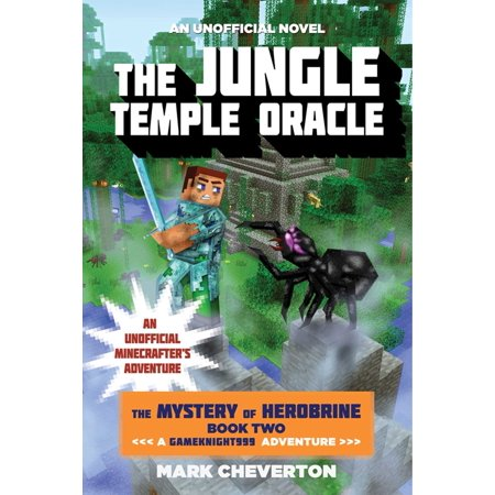 The Jungle Temple Oracle : The Mystery of Herobrine: Book Two: A Gameknight999 Adventure: An Unofficial Minecrafter's Adventure ()