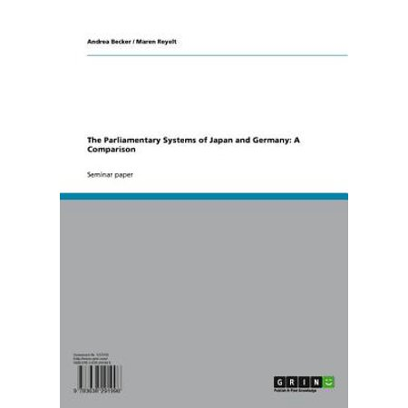 The Parliamentary Systems of Japan and Germany: A Comparison - eBook ()