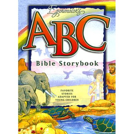 Egermeier's ABC Bible Storybook : Favorite Stories Adapted for Young Children. - Storybook For Kids