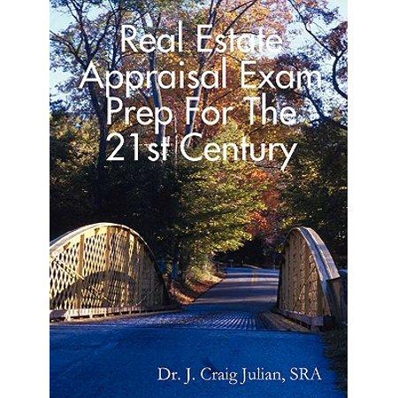 Real Estate Appraisal Exam Prep for the 21st Century ()