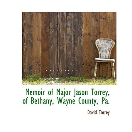 Memoir of Major Jason Torrey, of Bethany, Wayne County, - Halloween Wayne Pa