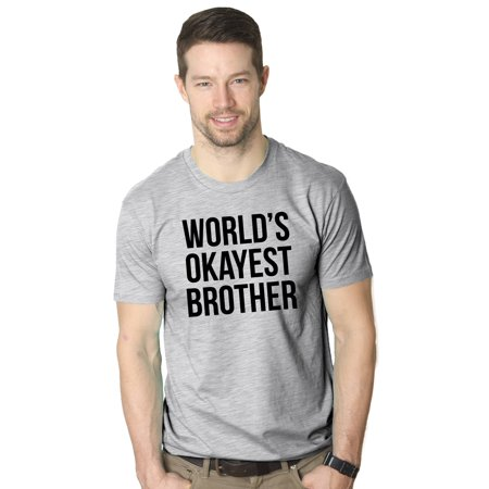 Crazy Dog T-shirts World's Okayest Brother T Shirt Funny Siblings Tee for
