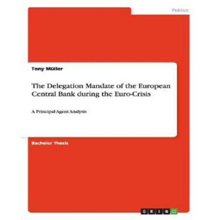 The Delegation Mandate Of The European Central Bank During The Euro Crisis