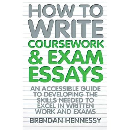 Examples Of A Thesis Statement For A Narrative Essay How To Write Coursework  Exam Essays  An Accessible Guide To Developing  The Skills Needed How To Write A Thesis For A Narrative Essay also Business Essays Samples How To Write Coursework  Exam Essays  An Accessible Guide To  Essays Examples English