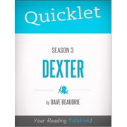 Quicklet on Dexter Season 3 (CliffNotes-like Summary, Analysis, and Commentary) - eBook