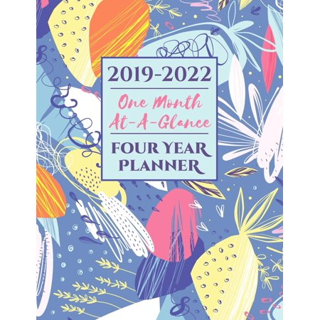 2019-2022 Four Year Planner One Month At-A-Glance: A 48 Month Calendar Organizer (Paperback)