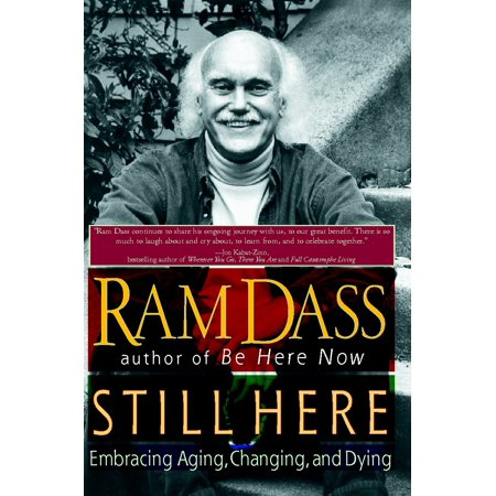 Still Here : Embracing Aging, Changing, and Dying