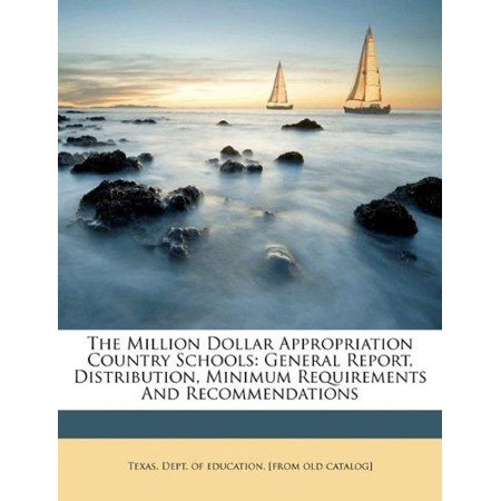 The Million Dollar Appropriation Country Schools  General Report  Distribution  Minimum Requirements And Recommendations