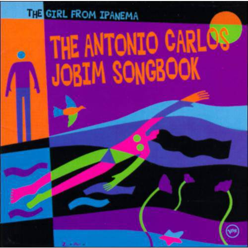Girl From Ipanema: The Antonio Carlos Jobim Songbook