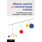 Affluence, Austerity and Electoral Change in Britain - eBook