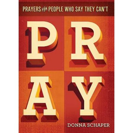 Prayers For People Who Say They Can't Pray - (People Often Say That Motivation Doesn T Last)