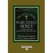 The Little Book of Main Street Money : 21 Simple Truths That Help Real People Make Real Money (Large Print 16pt)