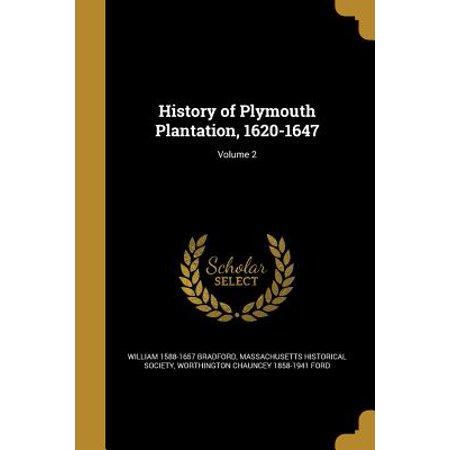 History of Plymouth Plantation, 1620-1647; Volume
