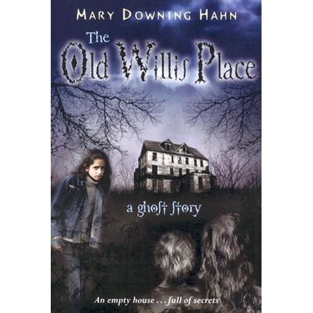 The Old Willis Place : A Ghost Story](Ghost Stories Halloween)
