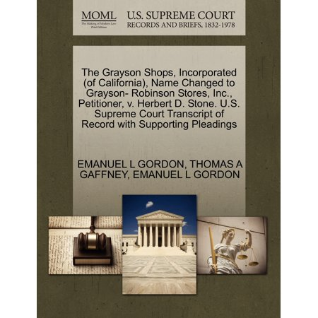 Kid Store Names (The Grayson Shops, Incorporated (of California), Name Changed to Grayson- Robinson Stores, Inc., Petitioner, V. Herbert D. Stone. U.S. Supreme Court Transcript of Record with Supporting)