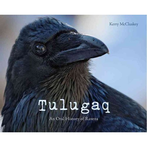 Tulugaq: An Oral History of Ravens