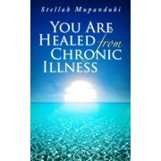 You Are Healed From Chronic Illness - eBook