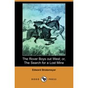 The Rover Boys Out West; Or, the Search for a Lost Mine (Dodo Press)
