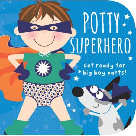 Potty Superhero : Get Ready for Big Boy Pants!