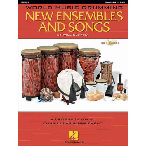 WORLD MUSIC DRUMMING: NEW ENSEMBLES AND SONGS: A Cross-Cultural Curricular Supplement