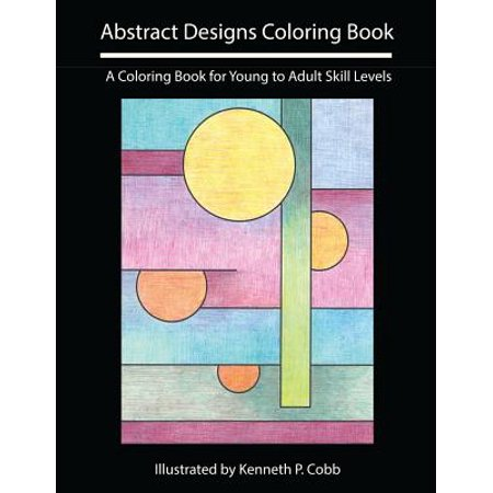 Abstract Designs Coloring Book : A Coloring Book for Young to Adult Skill - Stores For Young Adults