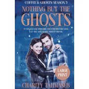 Coffee and Ghosts 3: Nothing but the Ghosts (Paperback)(Large Print)