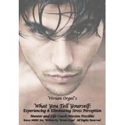 What You Tell Yourself: Experiencing & Eliminating Stress Perception - eBook