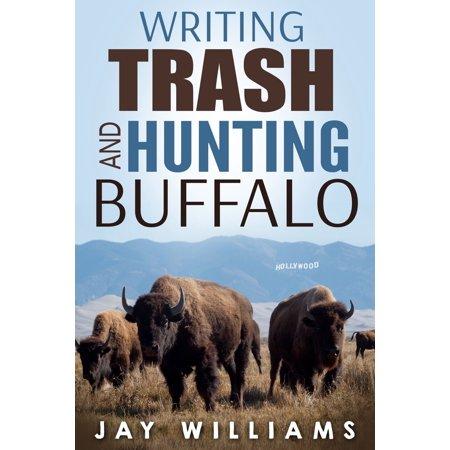 Writing Trash and Hunting Buffalo - (Hunting Boot Reviews)