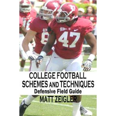 College Football Schemes and Techniques: Defensive Field Guide - (Ncaa Football 13 Best Defensive Playbook)
