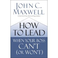 How to Lead When Your Boss Can't (or Won't) (Hardcover)