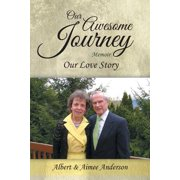 Our Awesome Journey : Our Love Story