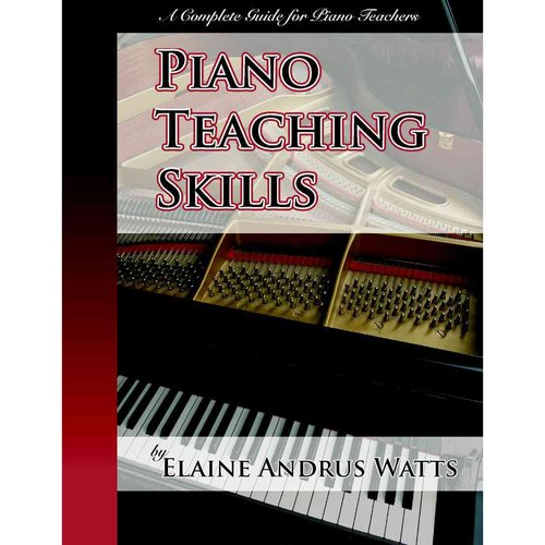 Piano Teaching Skills: A Complete Guide for Piano Teachers