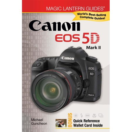 Magic Lantern Guides®: Canon EOS 5D Mark II - eBook (Canon Magic Lantern)