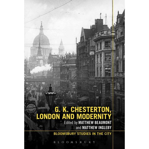 G. K. Chesterton, London and Modernity