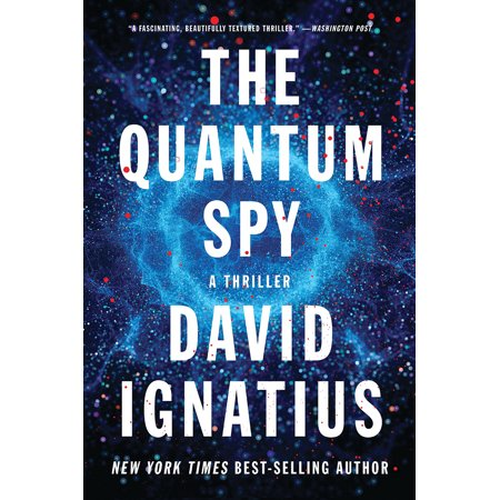 The Quantum Spy : A Thriller (Best Spy Thrillers Of All Time)