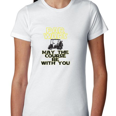 Course Ladies Cotton Naturals (Par Wars - May the Course Be With You - Golf Women's Cotton T-Shirt )