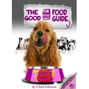 The Good American Cocker Spaniel Food Guide - eBook