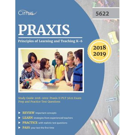 Praxis Principles of Learning and Teaching K-6 Study Guide 2018-2019 : Praxis II Plt 5622 Exam Prep and Practice Test (5 Guided Teaching Notes)