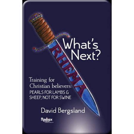 What's Next? This Is Training For New believers: Pearls For Lambs and Sheep; Not For Swine - -