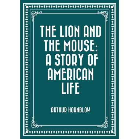 The Lion and The Mouse: A Story Of American Life - (Lion And Mouse Story In English Writing)