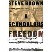 A Scandalous Freedom