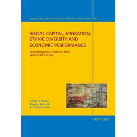 Social capital, migration, ethnic diversity and economic performance - (Measurement Of Economic Performance And Social Progress)