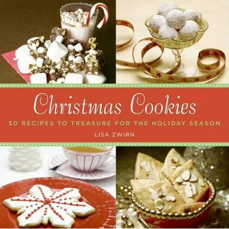 Christmas Cookies : 50 Recipes to Treasure for the Holiday Season ()
