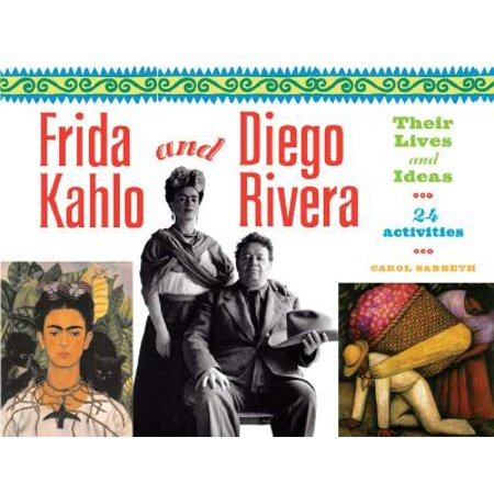 Frida Kahlo and Diego Rivera : Their Lives and Ideas, 24