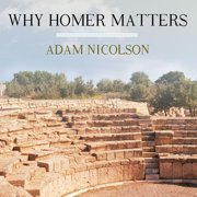Why Homer Matters - Audiobook