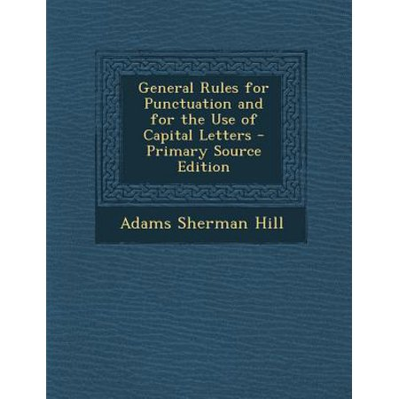 General Rules for Punctuation and for the Use of Capital Letters